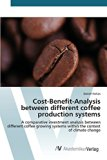 Cost-Benefit-Analysis between different coffee production systems