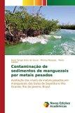 Contaminação de sedimentos de manguezais por metais pesados (Portuguese Edition)