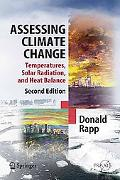 Assessing Climate Change: Temperatures, Solar Radiation and Heat Balance (Springer Praxis Bo...