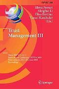 Trust Management III: Third IFIP WG 11.11 International Conference, TM 2009, West Lafayette,...