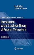 Introduction to the Graphical Theory of Angular Momentum: Case Studies (Springer Tracts in M...