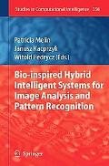Bio-Inspired Hybrid Intelligent Systems for Image Analysis and Pattern Recognition (Studies ...