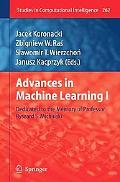Advances in Machine Learning I: Dedicated to the Memory of Professor Ryszard S. Michalski (S...