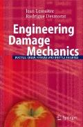 Engineering Damage Mechanics : Ductile, Creep, Fatigue and Brittle Failures