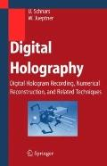 Digital Holography: Digital Hologram Recording, Numerical Reconstruction, and Related Techni...