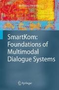 SmartKom: Foundations of Multimodal Dialogue Systems : Foundations of Multimodal Dialogue Sy...