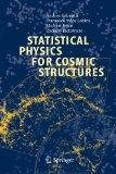 Statistical Physics for Cosmic Structures