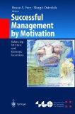 Successful Management by Motivation: Balancing Intrinsic and Extrinsic Incentives (Organizat...