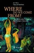 Where Do We Come From? : The Molecular Evidence for Human Descent