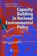 Capacity Building in National Environmental Policy : A Comparative Study of 17 Countries