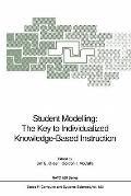 Student Modelling: The Key to Individualized Knowledge-Based Instruction (NATO ASI Series / ...