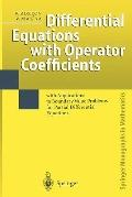Differential Equations with Operator Coefficients : With Applications to Boundary Value Prob...