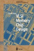 VLSI Memory Chip Design (Springer Series in Advanced Microelectronics)