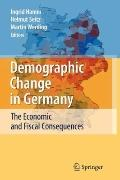 Demographic Change in Germany : The Economic and Fiscal Consequences