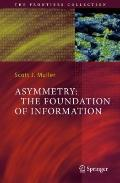 Asymmetry: The Foundation of Information