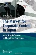 Market for Corporate Control in Japan : M&As, Hostile Takeovers and Regulatory Framework