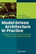 Model-Driven Architecture in Practice : A Software Production Environment Based on Conceptua...