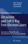 Ultraviolet and Soft X-Ray Free-Electron Lasers : Introduction to Physical Principles, Exper...
