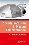 Speech Processing in Modern Communication: Challenges and Perspectives (Springer Topics in S...