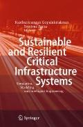 Sustainable and Resilient Critical Infrastructure Systems: Simulation, Modeling, and Intelli...
