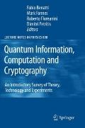 Quantum Information, Computation and Cryptography: An Introductory Survey of Theory, Technol...