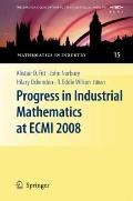 Progress in Industrial Mathematics at ECMI 2008 (Mathematics in Industry / The European Cons...