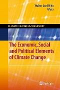 The Economic, Social and Political Elements of Climate Change (Climate Change Management)