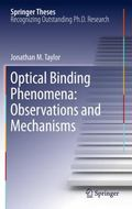 Optical Binding Phenomena: Observations and Mechanisms : Observations and Mechanisms