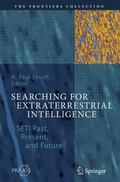 Searching for Extraterrestrial Intelligence : SETI Past, Present, and Future