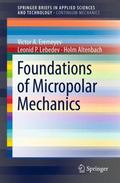 Foundations of Micropolar Mechanics (SpringerBriefs in Applied Sciences and Technology / Spr...