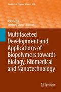 Multifaceted Development and Applications of Biopolymers Towards Biology, Biomedical and Nan...