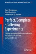 Perfect/Complete Experiments in Scattering Physics : Probing Quantum Mechanics on Atomic and...