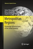 Metropolitan Regions: Knowledge Infrastructures of the Global Economy (Advances in Spatial S...