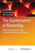 Quintessence of Marketing : What You Really Need to Know to Manage Your Marketing Activities