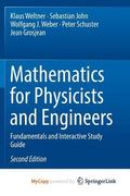 Mathematics for Physicists and Engineers : Fundamentals and Interactive Study Guide