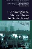 Die kologische Steuerreform in Deutschland: Eine modellgesttzte Analyse ihrer Wirkungen auf ...