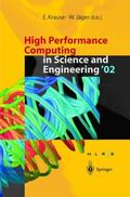 High Performance Computing in Science and Engineering '02 : Transactions of the High Perform...