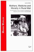 Mothers, Medicine and Morality in Rural Mali : En Ethnographic Study of Therapy Management o...