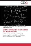 El desarrollo de los niveles de abstraccin: La articulacin entre los sistemas de representac...