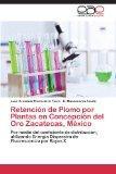 Retencin de Plomo por Plantas en Concepcin del Oro Zacatecas, Mxico: Por medio del coeficien...
