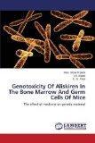 Genotoxicity of Aliskiren in the Bone Marrow and Germ Cells of Mice