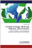 Climate Change, Oil & Gas Industry, and Investors: Effects of Weather, Climate Change, and G...