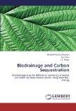 Biodrainage and Carbon Sequestration: Biodrainage may be defined as pumping of excess soil w...