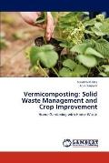 Vermicomposting : Solid Waste Management and Crop Improvement