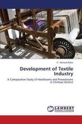 Development of Textile Industry: A Comparative Study of Handlooms and Powerlooms in Chittoor...