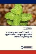 Consequence of S and Zn Application on Peppermint Beneath Jatroph