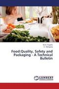 Food:Quality, Safety and Packaging - A Technical Bulletin