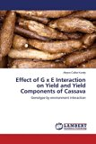 Effect of G x E Interaction on Yield and Yield Components of Cassava
