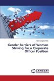 Gender Barriers of Women Striving for a Corporate Officer Position