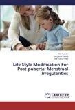 Life Style Modification For Post-pubertal Menstrual Irregularities